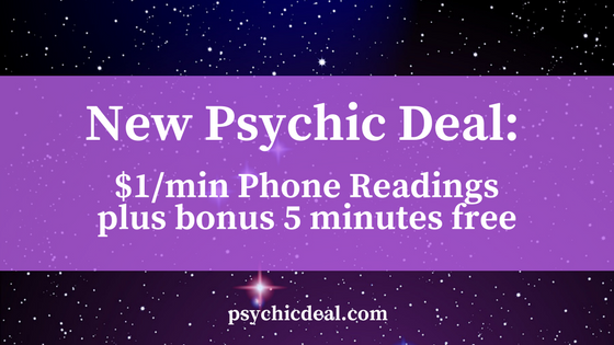 New Psychic Deal: Get a 15 Minute Psychic Reading for just $10